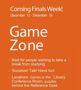 Game Zone in the Library from December 13 – 19